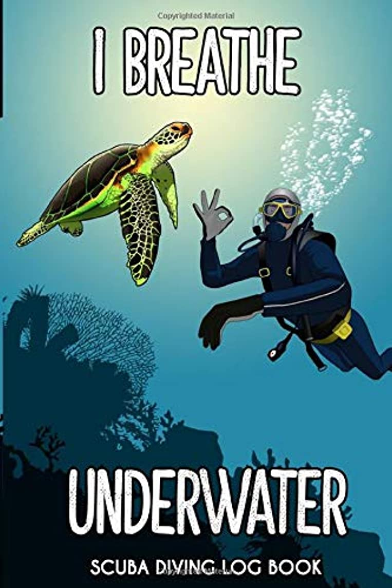 I Breathe Underwater: Scuba Diving Log Book