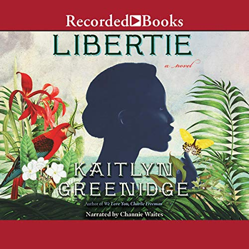 Libertie Audiobook By Kaitlyn Greenidge cover art