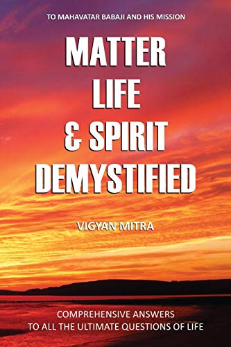 Matter Life & Spirit Demystified
