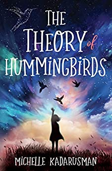 The Theory of Hummingbirds by [Michelle Kadarusman]