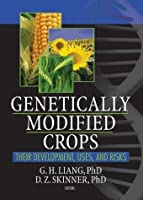 GENETICALLY MODIFIED CROPS: THEIR DEVELOPMENT, USES, AND RISKS
