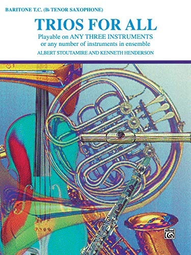 Trios for All: Tenor Saxophone, Baritone T.C. (For All Series)