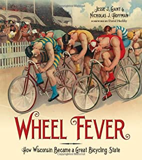 Wheel Fever: How Wisconsin Became a Great Bicycling State