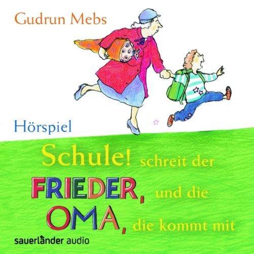 Schule! schreit der Frieder, und die Oma, die kommt mit Titelbild