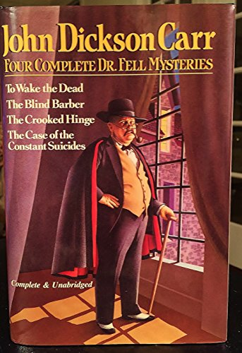 John Dickson Carr: 4 Complete Dr. Fell Mysteries