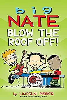Big Nate: Blow the Roof Off! by [Lincoln Peirce]