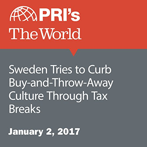 Sweden Tries to Curb Buy-and-Throw-Away Culture Through Tax Breaks audiobook cover art