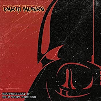 Darth Vaders (feat. Sectorflexy, ER & Tony Dickson)