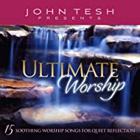 Ultimate Worship: 15 Soothing