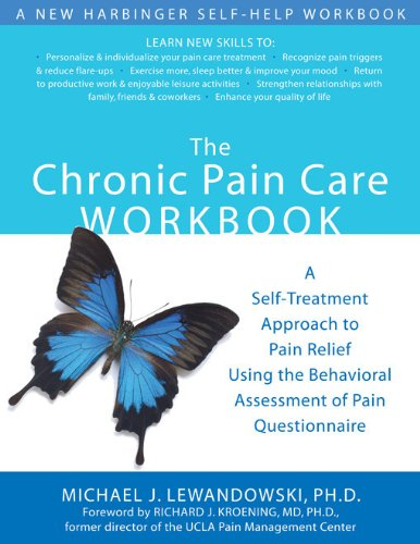 The Chronic Pain Care Workbook: A Self-Treatment Approach to Pain Relief Using the Behavioral Assess