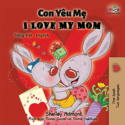 Compare Textbook Prices for I Love My Mom: Vietnamese English Bilingual Book Vietnamese English Bilingual Collection Vietnamese Edition 2nd ed. Edition ISBN 9781525912849 by Admont, Shelley,Books, KidKiddos