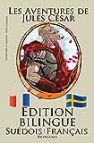 Apprendre le suédois - Édition bilingue (Suédois - Français) Les Aventures de Jules César