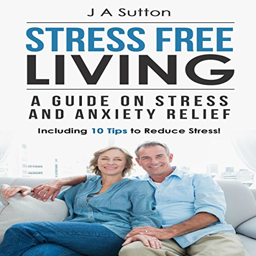 Stress Free Living audiobook cover art