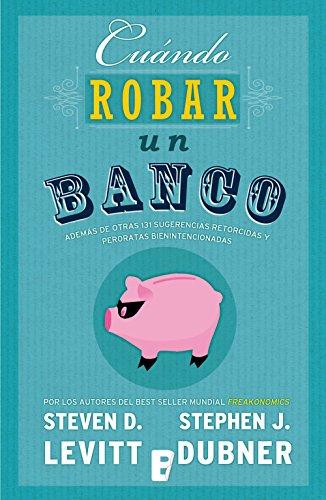 Cuándo robar un banco (Spanish Edition)