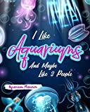 I Like Aquariums And Maybe Like 3 People: Aquarium Planner Care For Your Aquarium And Maintain Daily The Proper Way