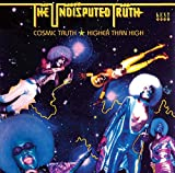 Cosmic Truth / Higher Than High