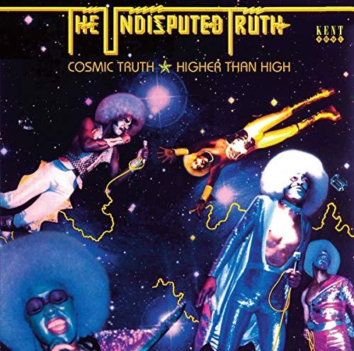 Cosmic Truth / Higher Than High