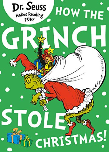 How the Grinch Stole Christmas! (Dr. Seuss)