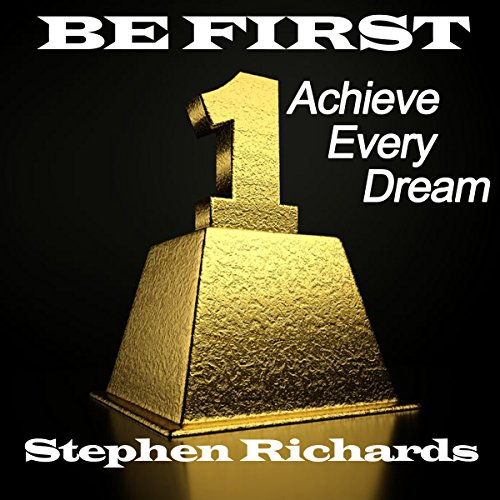 Be First: Achieve Every Dream cover art