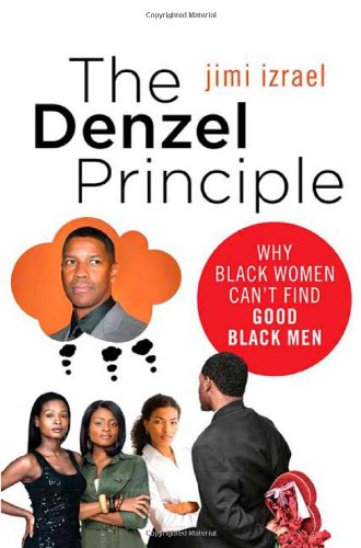 The Denzel Principle: Why Black Women Can