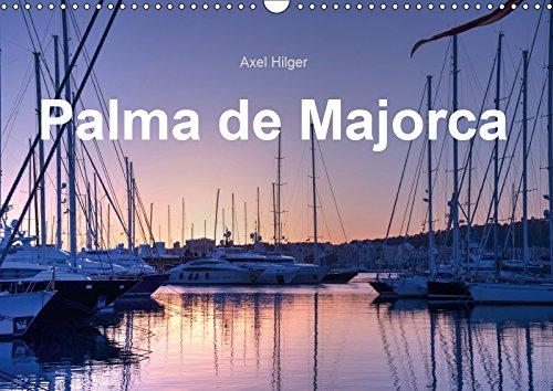 Plama de Majorca 2019: Palma de Majorca is the capital and largest city on Majorca. (Calvendo Places)