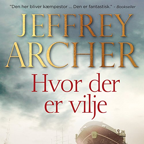 Hvor der er vilje     Clifton-krøniken 1              By:                                                                                                                                 Jeffrey Archer                               Narrated by:                                                                                                                                 Jesper Bøllehuus                      Length: 12 hrs and 54 mins     Not rated yet     Overall 0.0