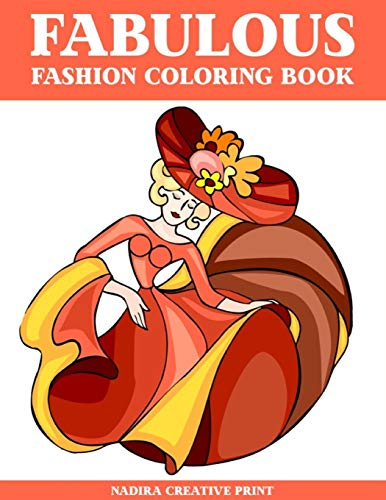 Fabulous Fashion: An Adult Coloring Book with Ladies' Old Fashion Design (Fashion Gifts for Relaxation)