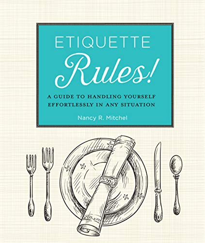 Etiquette Rules!: A Field Guide to Modern Manners