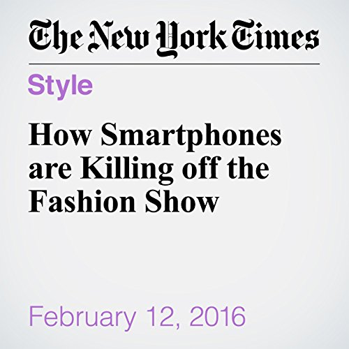 How Smartphones are Killing off the Fashion Show cover art