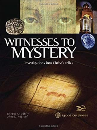 Witnesses to Mystery: Investigations Into Christ's Relics by Grzegorz Gorny (2013-10-22)