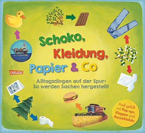 Schoko, Kleidung, Papier & Co: Alltagsdingen auf der Spur. So werden Sachen hergestellt.