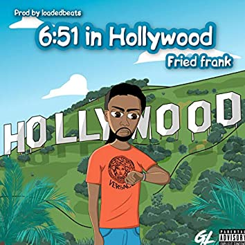 6:51 in Hollywood