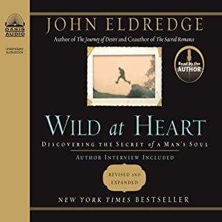 Wild at Heart     Discovering the Secret of a Man's Soul              By:                                                                                                                                 John Eldredge                               Narrated by:                                                                                                                                 John Eldredge                      Length: 7 hrs and 48 mins     3,062 ratings     Overall 4.6