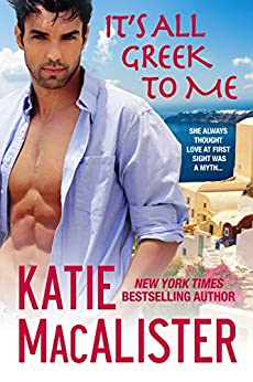 It's All Greek to Me (A Papaioannou Novel Book 1) by [Katie MacAlister]