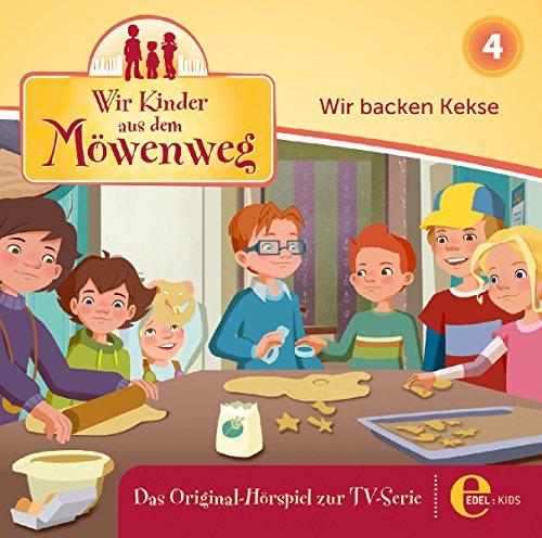 Wir Kinder aus dem Möwenweg - Wir backen Kekse - Das Original-Hörspiel zur TV-Serie, Folge 4
