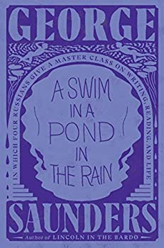 A Swim in a Pond in the Rain  In Which Four Russians Give a Master Class on Writing Reading and Life
