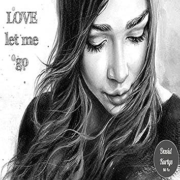 Love Let Me Go