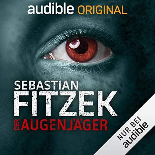 Der Augenjäger. Ein Audible Original Hörspiel: Alina Gregoriev 2