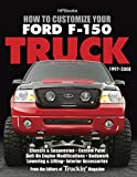 How to Customize Your Ford F-150 Truck, 1997-2008: Chassis & Suspension, Custom Paint, Bolt-On Engine Modifications, Bodywork, Lowering & Lifting, Interior Accessories