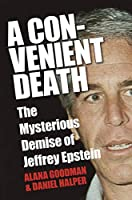 A Convenient Death: The Mysterious Demise of Jeffrey Epstein Front Cover