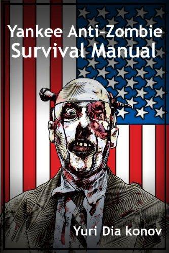 Yankee Anti-Zombie Survival Manual (English Edition)