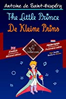 The Little Prince - De Kleine Prins: Bilingual parallel text - Tweetalig met parallelle tekst: English - Dutch / Engels...
