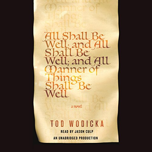 All Shall Be Well; And All Shall Be Well; And All Manner of Things Shall Be Well audiobook cover art