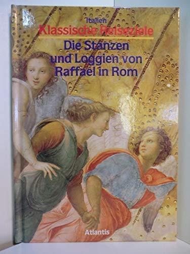 Die Stanzen und Loggien von Raffael in Rom (Klassische Reiseziele / Italien)