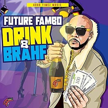 Drink & Brahf
