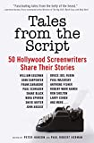 Buy Tales from the Script: 50 Hollywood Screenwriters Share Their Stories [Paperback]