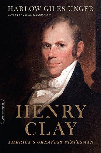 Henry Clay: America's Greatest Statesman