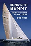 Being with Benny: Inside the World of Ben Lexcen - Bob Ross