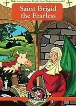 Saint Brigid the Fearless (Irish Myths & Legends In A Nutshell) (Volume 15)