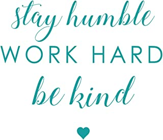 Turquoise Inspirational Saying Stay Humble Work Hard Be Kind Motivational Vinyl Wall Decals for The Home, Office, or Classroom